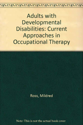 Adults with Developmental Disabilities : Current Approaches to Occupational Therapy N/A 9781569000847 Front Cover