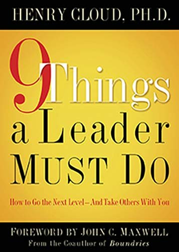 9 Things a Leader Must Do How to Go to the Next Level - And Take Others with You  2006 edition cover