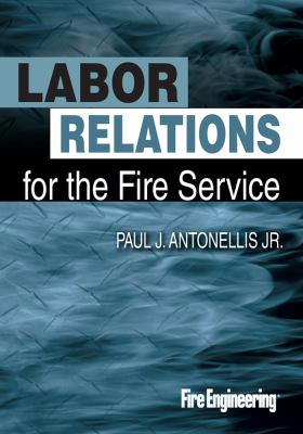 Labor Relations for the Fire Service   2012 edition cover