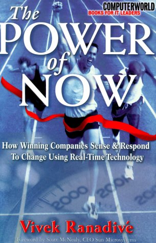 Power of Now How Winning Companies Sense and Respond to Change Using Real-Time Technology  1999 9780071356848 Front Cover