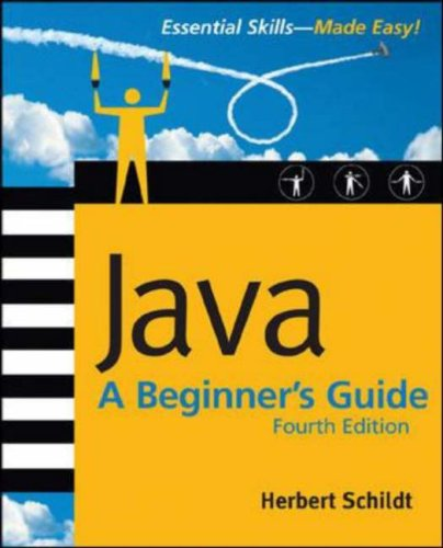 Java A Beginner's Guide 4th 2007 (Revised) 9780072263848 Front Cover