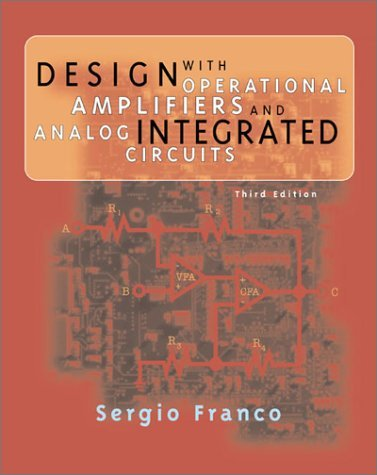 Design with Operational Amplifiers and Analog Integrated Circuits  3rd 2002 (Revised) 9780072320848 Front Cover