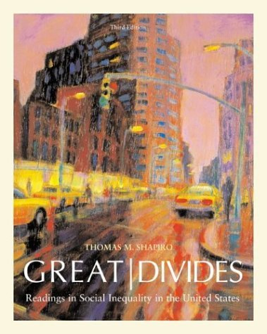 Great Divides Readings in Social Inequality in the United States 3rd 2005 (Revised) edition cover