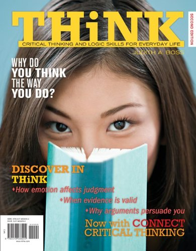 Think Critical Thinking and Logic Skills for Everyday Life 2nd 2012 edition cover