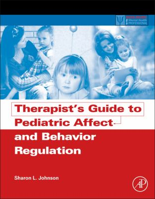 Therapist's Guide to Pediatric Affect and Behavior Regulation   2012 edition cover