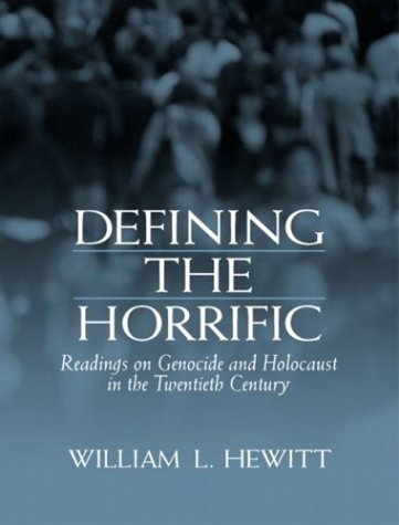 Defining the Horrific Readings on Genocide and Holocaust in the 20th Century  2004 edition cover