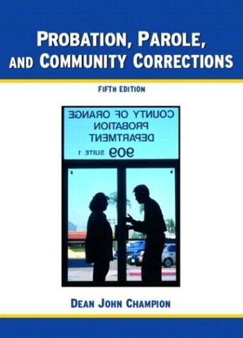 Probation, Parole and Community Corrections  5th 2005 (Revised) edition cover