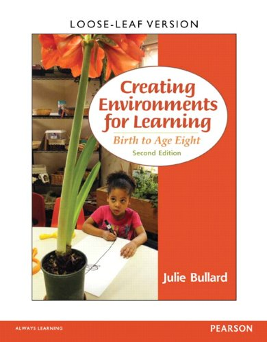 Creating Environments for Learning Birth to Age Eight, Loose-Leaf Version 2nd 2014 9780133388848 Front Cover