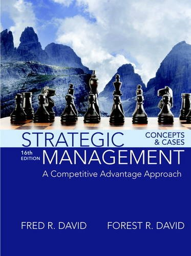 Strategic Management: A Competitive Advantage Approach, Concepts and Cases  2016 9780134167848 Front Cover