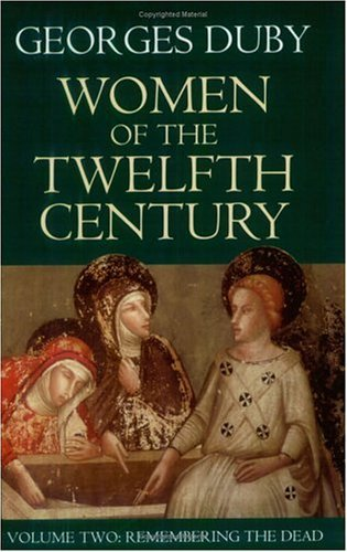 Women of the Twelfth Century Remembering the Dead N/A 9780226167848 Front Cover