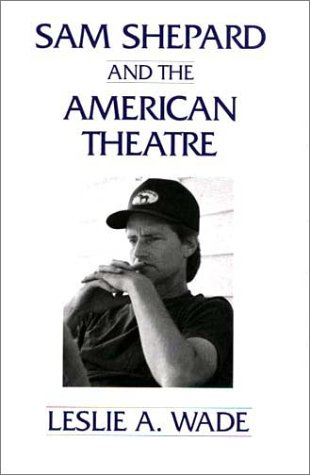 Sam Shepard and the American Theatre   1997 9780275945848 Front Cover