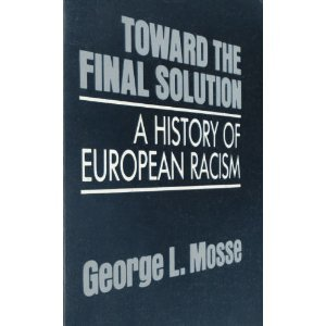 Toward the Final Solution A History of European Racism Reprint edition cover