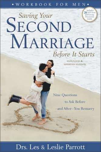 Saving Your Second Marriage Before It Starts Workbook for Men Nine Questions to Ask Before--And After--You Remarry  2006 (Enlarged) 9780310275848 Front Cover
