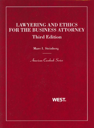 Lawyering and Ethics for the Business Attorney  3rd 2011 (Revised) edition cover