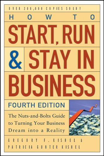 How to Start, Run, and Stay in Business The Nuts-and-Bolts Guide to Turning Your Business Dream into a Reality 4th 2005 (Revised) edition cover