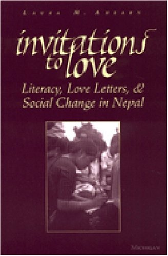 Invitations to Love Literacy, Love Letters, and Social Change in Nepal  2001 edition cover