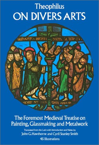 On Divers Arts The Foremost Medieval Treatise on Painting, Glassmaking and Metalwork  1979 edition cover