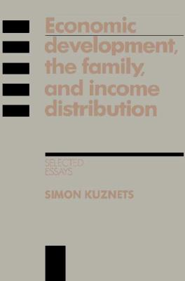 Economic Development, the Family, and Income Distribution Selected Essays  1989 9780521343848 Front Cover