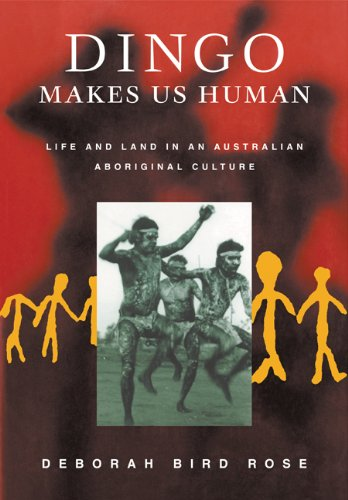 Dingo Makes Us Human Life and Land in an Australian Aboriginal Culture  2000 edition cover
