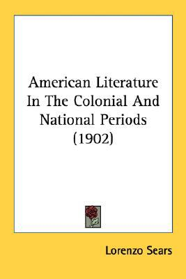 American Literature in the Colonial and National Periods  N/A 9780548582848 Front Cover