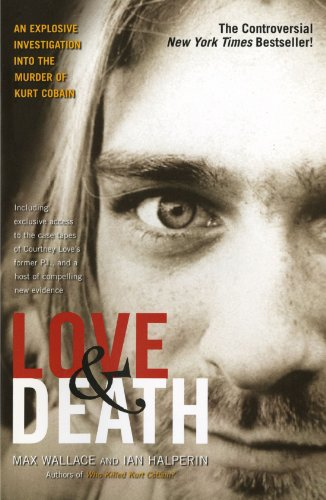 Love and Death The Murder of Kurt Cobain  2004 9780743484848 Front Cover