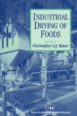 Industrial Drying of Foods   1997 9780751403848 Front Cover