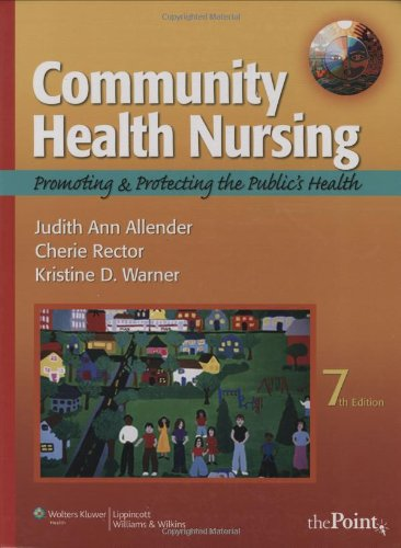 Community Health Nursing Promoting and Protecting the Public's Health 7th 2009 (Revised) edition cover