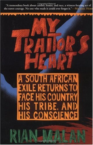 My Traitor's Heart A South African Exile Returns to Face His Country, His Tribe, and His Conscience Reprint edition cover