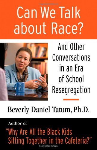 Can We Talk about Race? And Other Conversations in an Era of School Resegregation  2007 edition cover