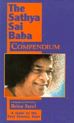 Sathya Sai Baba Compendium A Guide to the First 70 Years  1997 9780877288848 Front Cover