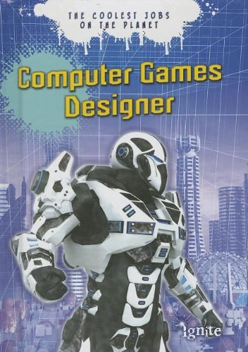 Computer Games Designer: The Coolest Jobs on the Planet  2013 edition cover