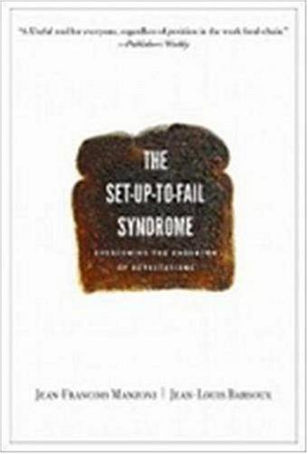 Set-up-to-Fail Syndrome Overcoming the Undertow of Expectations  2007 edition cover