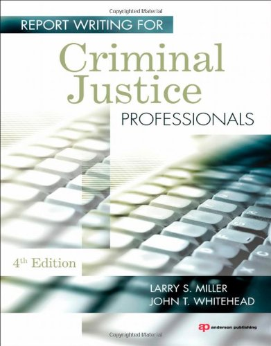 Report Writing for Criminal Justice Professionals  4th 2010 (Revised) edition cover