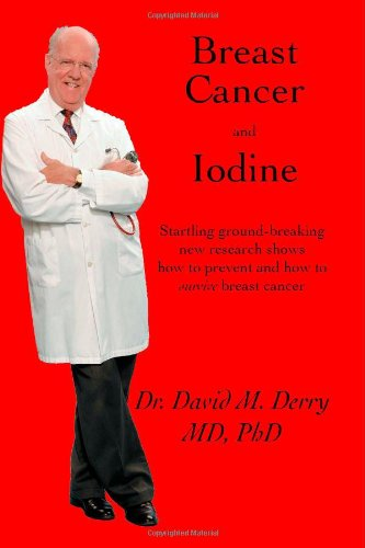 Breast Cancer and Iodine   2001 9781552128848 Front Cover