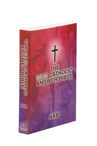 The New Catholic Answer Bible:  2010 (Large Type) edition cover
