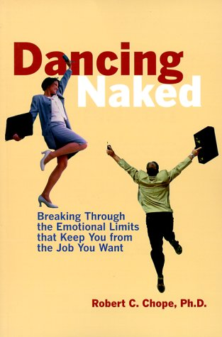 Dancing Naked Breaking Through the Emotional Limits That Keep You from the Job You Want  2000 edition cover