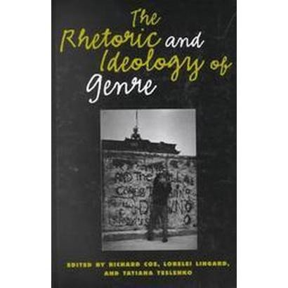 Rhetoric and Ideology of Genre Strategies for Stability and Change  2001 9781572733848 Front Cover