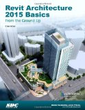 Revit Architecture 2015 Basics: From the Ground Up  2014 edition cover
