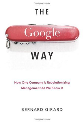 Google Way How One Company Is Revolutionizing Management as We Know It  2008 edition cover