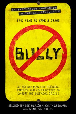 Bully An Action Plan for Teachers, Parents, and Communities to Combat the Bullying Crisis  2012 edition cover