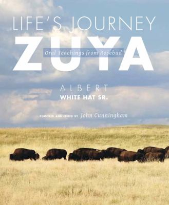 Life's Journey-Zuya Oral Teachings from Rosebud  2012 9781607811848 Front Cover