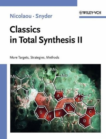 Classics in Total Synthesis II More Targets, Strategies, Methods  2004 edition cover