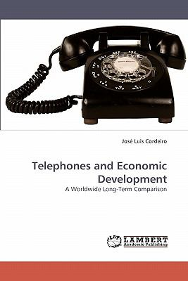 Telephones and Economic Development  N/A 9783838352848 Front Cover