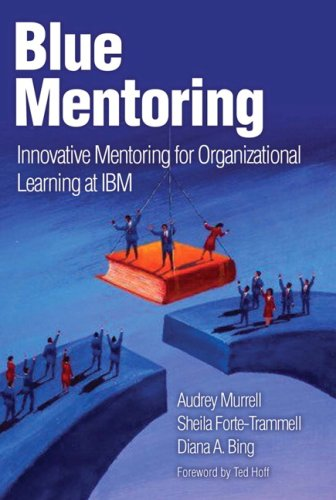 Intelligent Mentoring How IBM Creates Value through People, Knowledge, and Relationships  2009 9780137130849 Front Cover