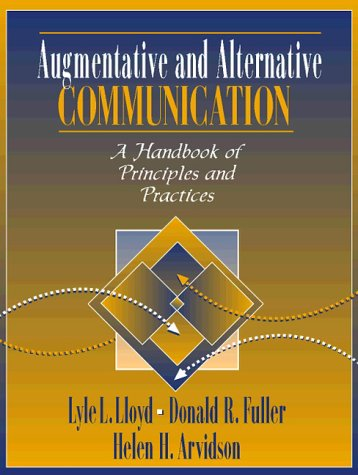 Augmentative and Alternative Communication A Handbook of Principles and Practices 1st 1998 edition cover