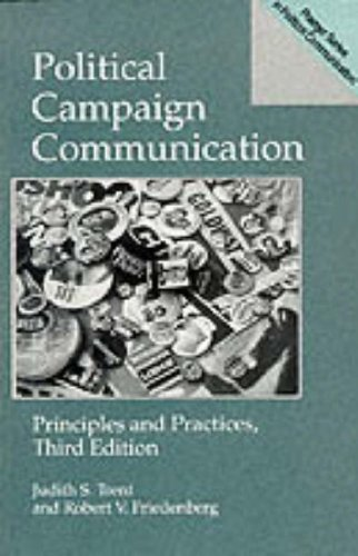Political Campaign Communication Principles and Practices 3rd 1995 9780275948849 Front Cover