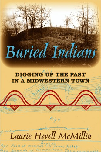 Buried Indians Digging up the Past in a Midwestern Town  2006 edition cover
