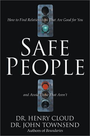 Safe People How to Find Relationships That Are Good for You and Avoid Those That Aren't  1996 9780310210849 Front Cover