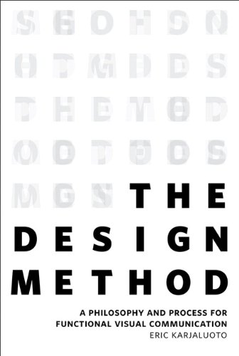 Design Method A Philosophy and Process for Functional Visual Communication  2014 9780321928849 Front Cover