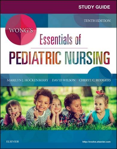 Study Guide for Wong's Essentials of Pediatric Nursing  10th 2016 9780323429849 Front Cover